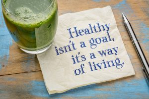 Healthy is not a goal, it is a way of living
